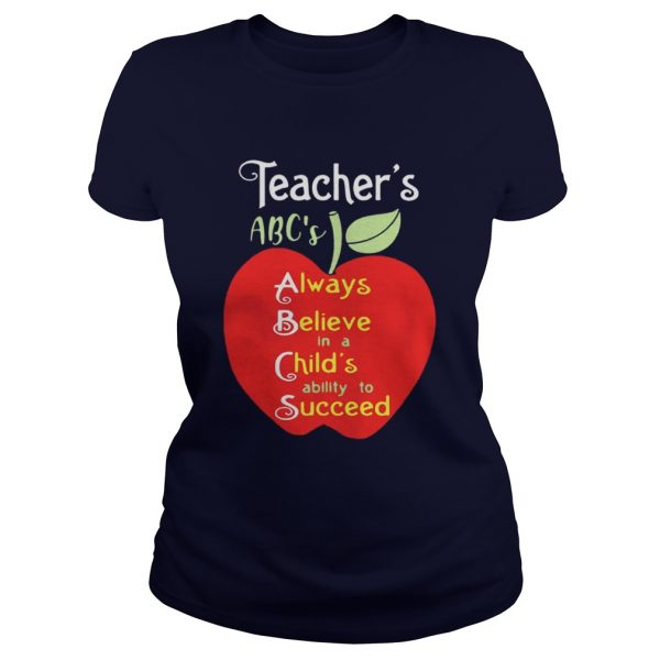 Apple Teacher ABC's Always Believe in a Child's ability to Succeed ladies tee