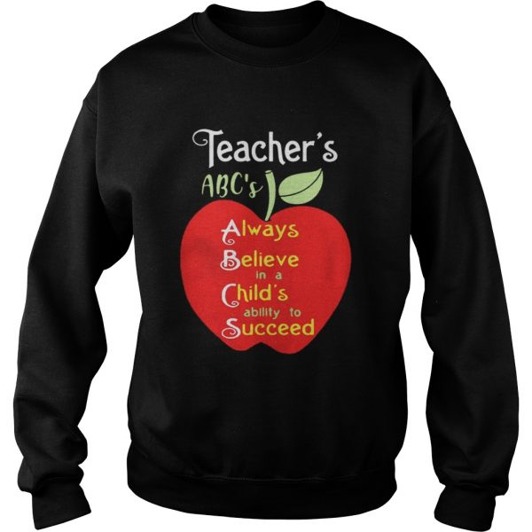 Apple Teacher ABC's Always Believe in a Child's ability to Succeed sweater