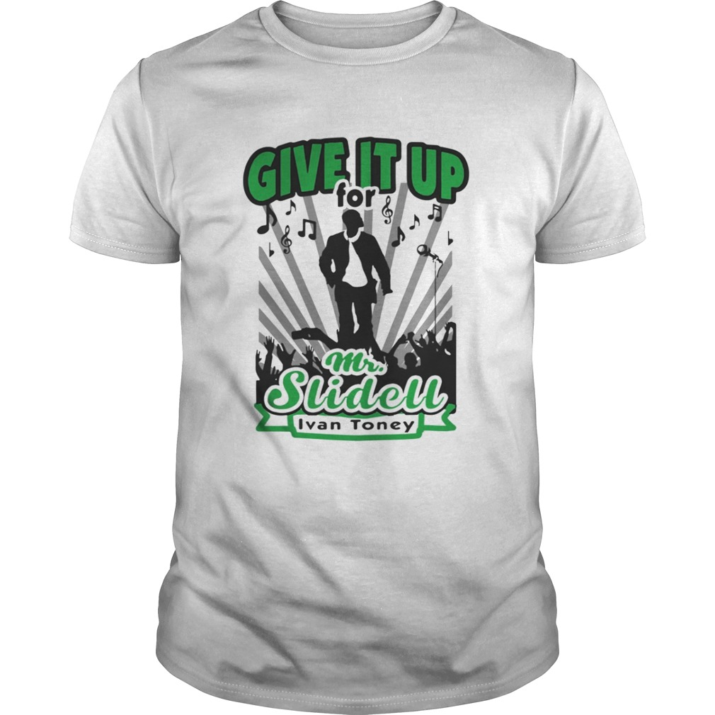 Give It Up For Mr Slidell Ivan Toney Shirt