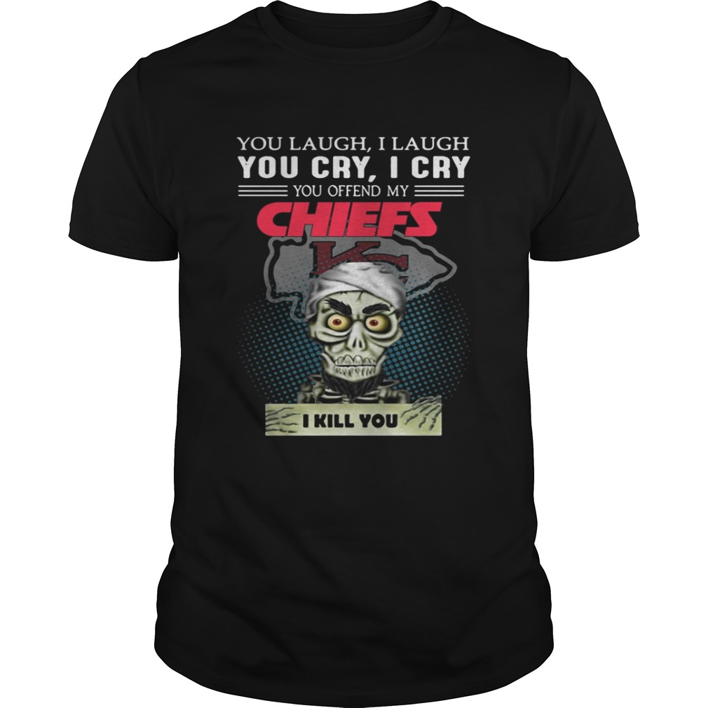 Jeff Dunham you laugh I laugh You cry I cry You offend my Chiefs shirt