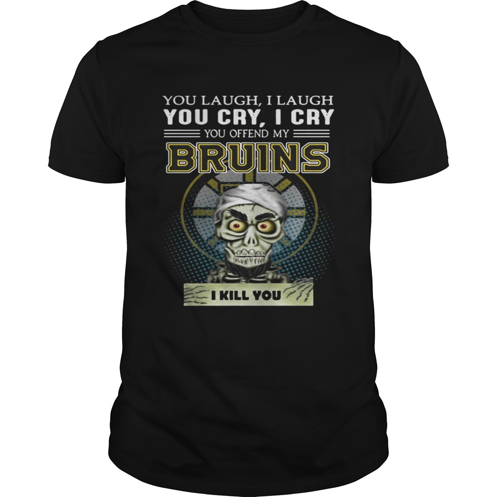 Jeff Dunham you laugh I laugh you cry I cry you offend my Bruins shirt