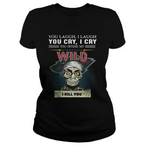 Jeff Dunham you laugh I laugh you cry I cry you offend my Minnesota Wild Ladies Tee
