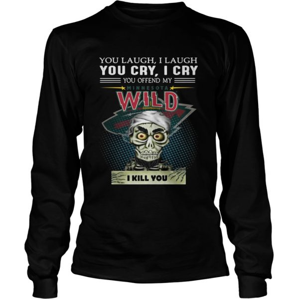 Jeff Dunham you laugh I laugh you cry I cry you offend my Minnesota Wild Longsleeve Tee