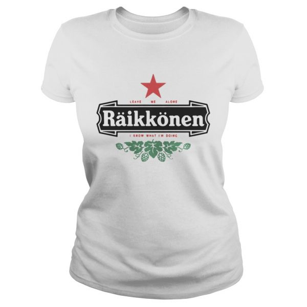 Leave me alone Raikkonen I know what I'm doing ladies tee