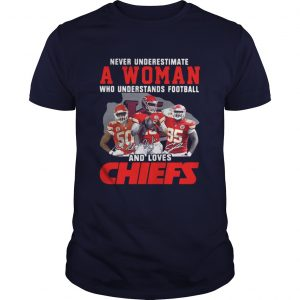 Never Underestimate A Woman Who Understands Football And Loves Chiefs Guys Tee