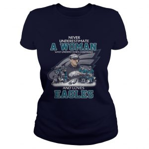 Never Underestimate a Woman Who Understands Football And Loves Eagles Ladies Tee