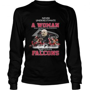 Never Underestimate a Woman Who Understands Football And Loves Falcons Longsleeve Tee
