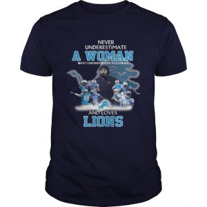 Never Underestimate a Woman Who Understands Football And Loves Lions Guys Tee