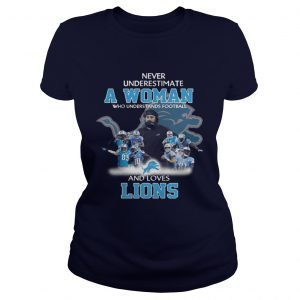 Never Underestimate a Woman Who Understands Football And Loves Lions Ladies Tee