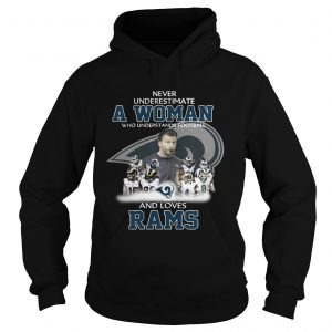 Never Underestimate a Woman Who Understands Football And Loves Rams Hoodie
