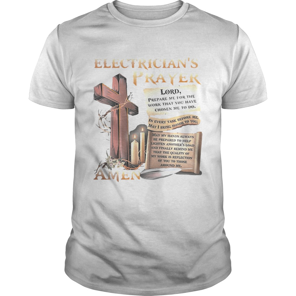 Electricians prayer lord prepare me for the work that you have chosen me to do shirt