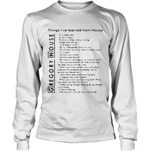 Gregory House things Ive learned from House everybody lies longsleeve tee