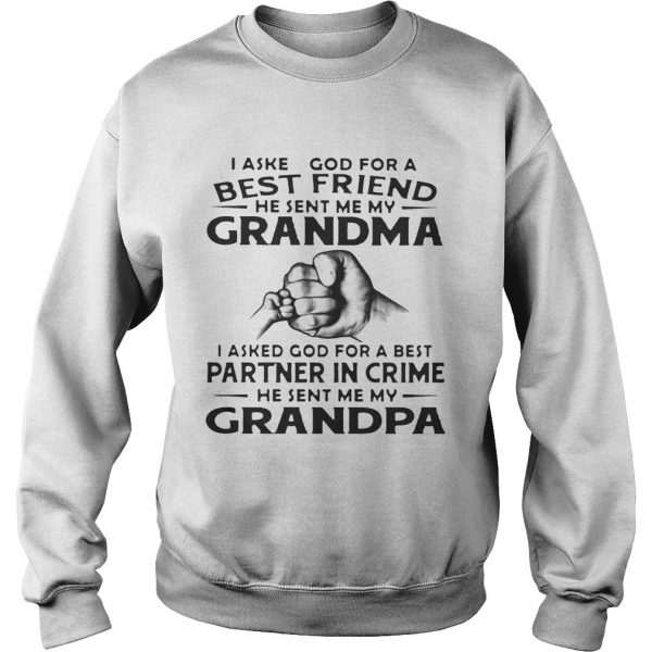 I Asked God For A Best Friend He Sent Me My Grandma I Asked God For A Best Partner In Crime He Sent sweatshirt