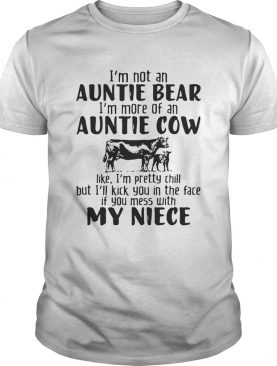 I'm not an auntie bear I'm more of an auntie cow Shirts