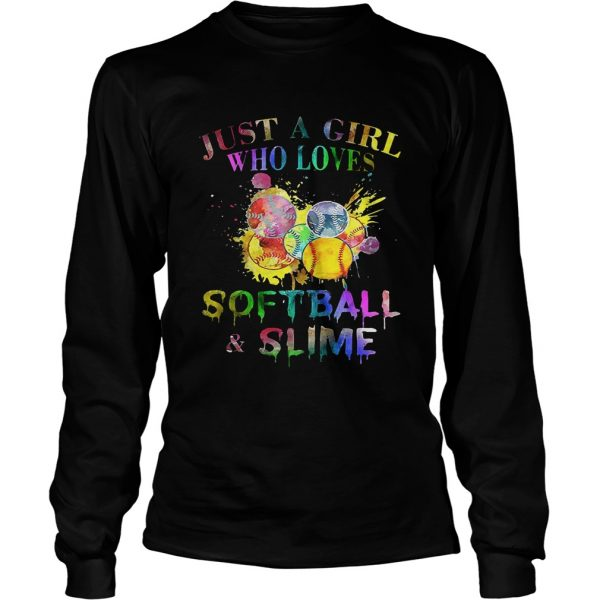 Just a girl who loves softball and slime longsleeve tee
