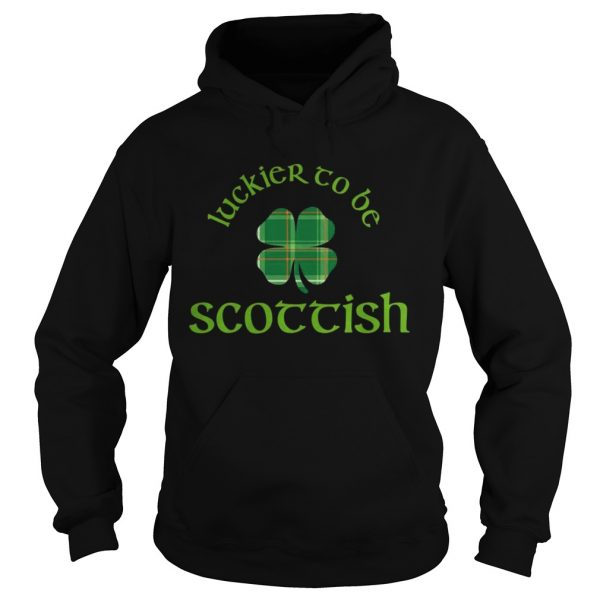 Luckier to Be Scottish Shamrock ST Patricks day hoodie