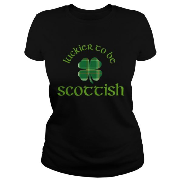 Luckier to Be Scottish Shamrock ST Patricks day ladies tee