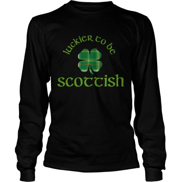 Luckier to Be Scottish Shamrock ST Patricks day longsleeve tee