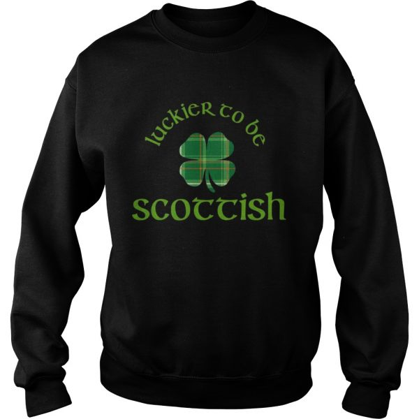Luckier to Be Scottish Shamrock ST Patricks day sweatshirt