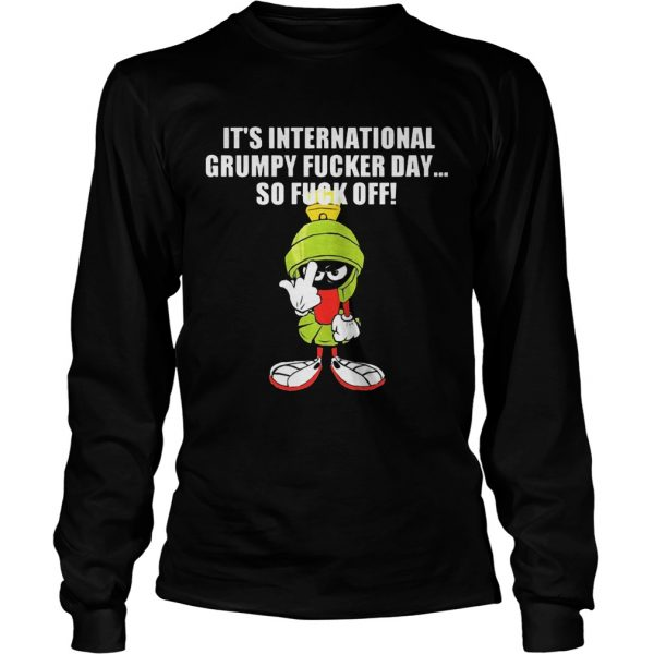 Marvin The Martian Its Internationnal Grumpy Ducker Day So Fuck Off longsleeve tee