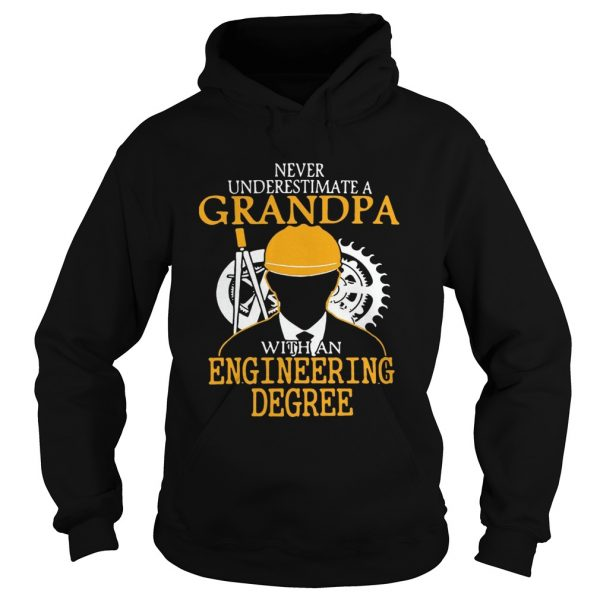 Never underestimate a grandpa with an engineering degree hoodie