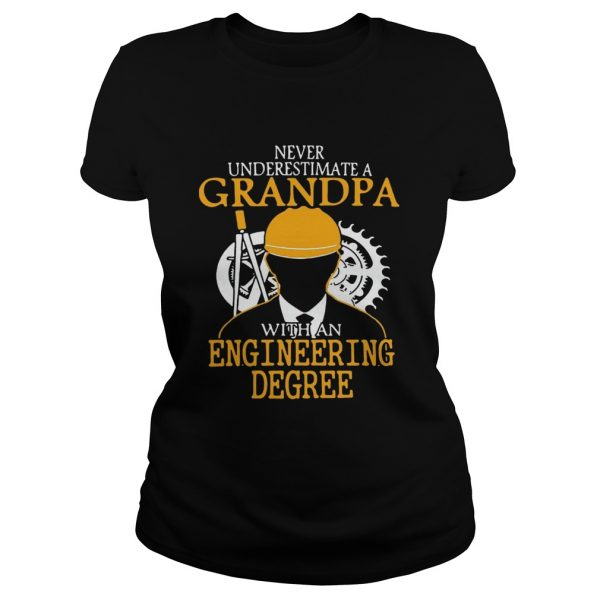 Never underestimate a grandpa with an engineering degree ladies tee