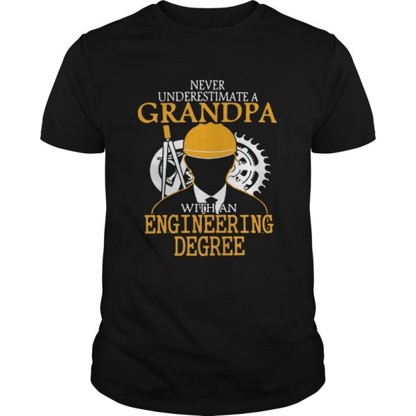 Never underestimate a grandpa with an engineering degree unisex