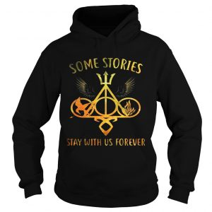 Some Stories Stay With Us Forever Gift hoodie
