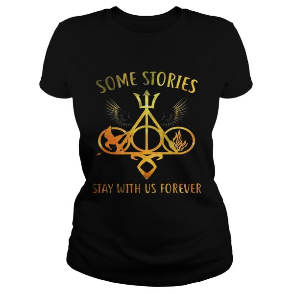 Some Stories Stay With Us Forever Gift ladies tee