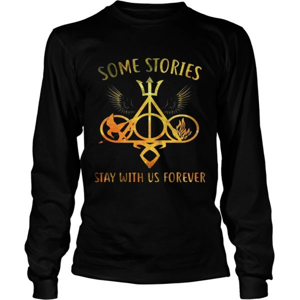 Some Stories Stay With Us Forever Gift longsleeve tee