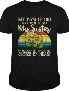 Sunflower My best friend may not be my sister vintage shirts