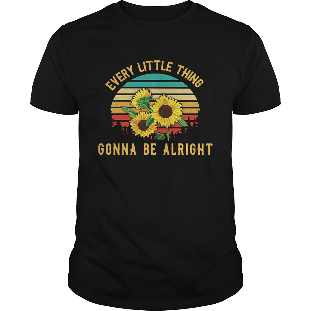 Sunflower every little thing gonna be alright retro shirt