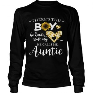 Sunflower theres this boy he kinda stole my heart he calls me auntie longsleeve tee