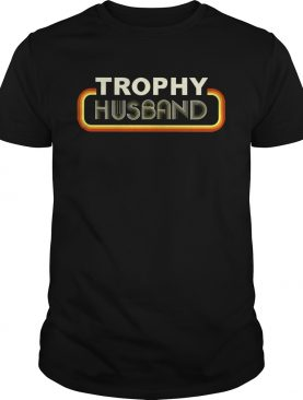 Trophy husband shirts