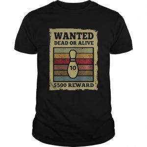 Wanted dead or alive S500 reward bowling vintage unisex