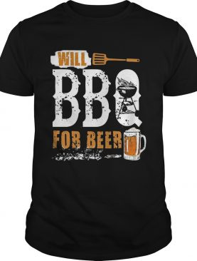 Will BBQ For Beer Funny Grilling Vintage Shirt For Beer Lover Shirt