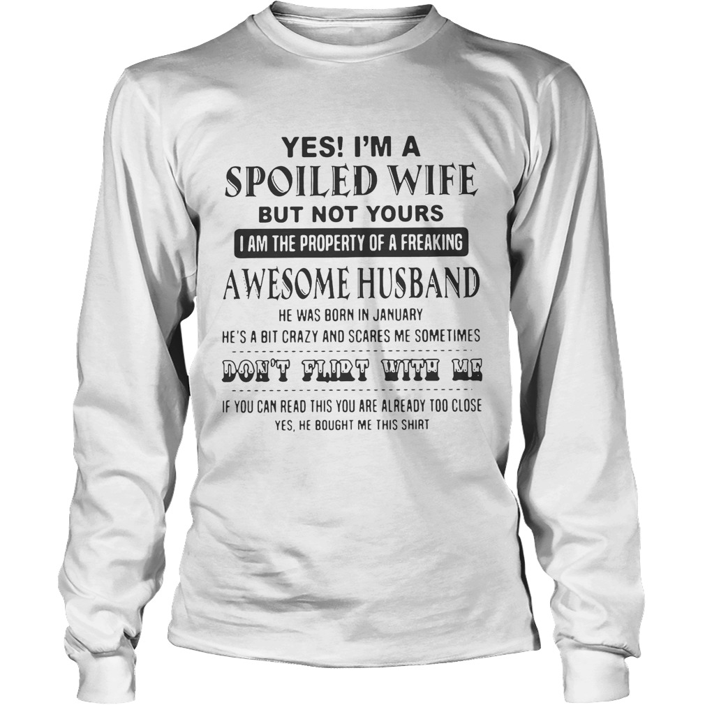 4c72070e Yes Im a spoiled wife but not yours I am the property of a freaking awesome