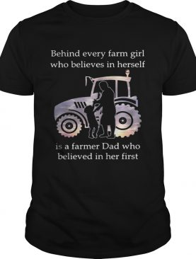 Behind every farm girl who believes in herself is a farmer Dad who believed in her first shirts