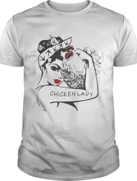Chicken and strong woman chicken lady shirts