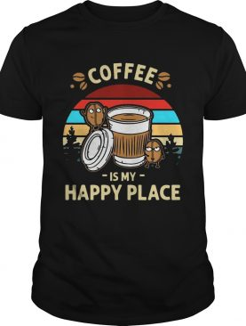 Coffee Is My Happy Place Vintage shirts