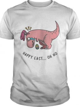 Easter T-rex Happy East Oh No Shirts