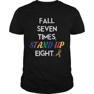 Fall Seven Times Stand Up Eight Autism Awareness unisex