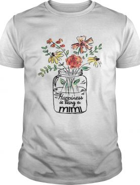 Flower happiness is being a Mimi shirts