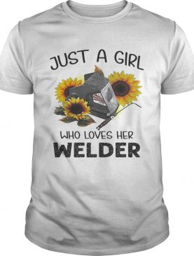 Flower just a girl who loves her welder shirts