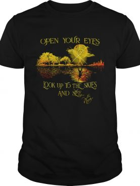 Freddie Mercury signature open your eyes look up to the skies and see shirts