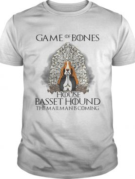Game of bones house Basset Hound the mailman is coming shirts