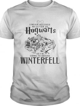 I Never received my letter to Hogwarts so I'm going to defend Winterfell shirts