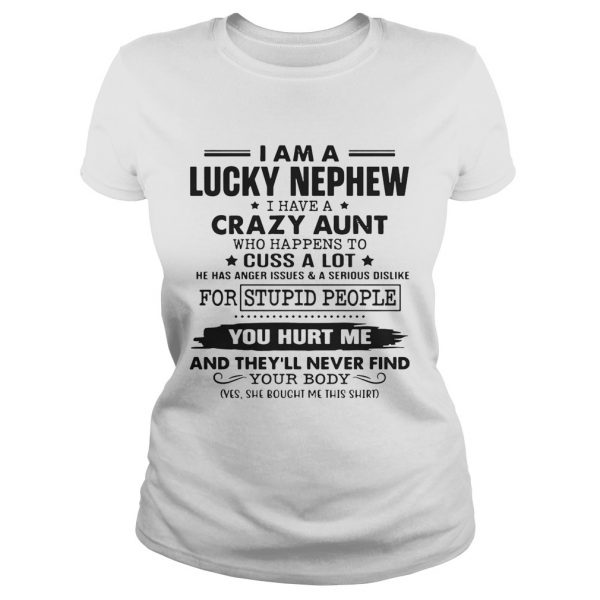 I am a lucky nephew I have a crazy aunt who happens to cuss a lot ladies tee