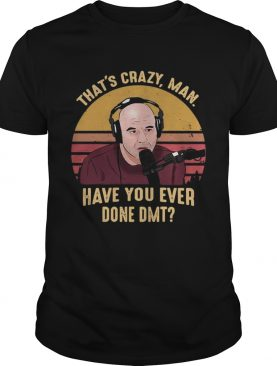 Joe Rogan That's crazy man have you ever done DMT vintage shirts