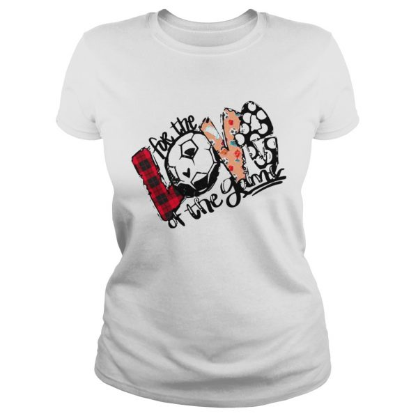 Love For The Soccer Game For Soccer Lover ladies tee